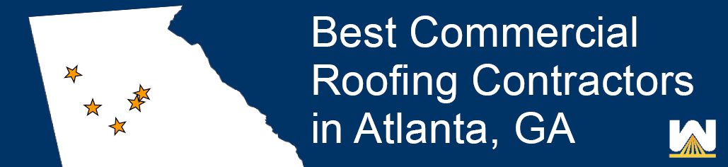 Best Commercial Roofing Contractors In Atlanta