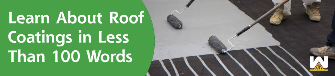 Learn About Roof Coatings in Less Than 100 Words