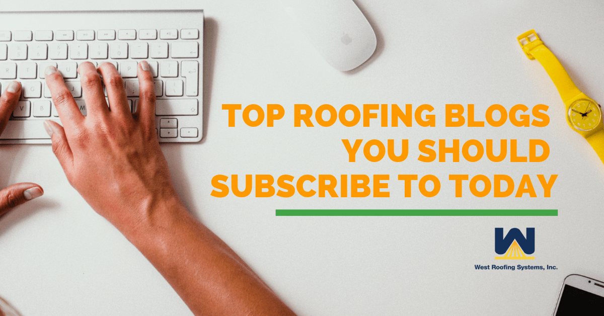 Top Roofing Blogs You Should Subscribe To Today