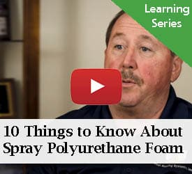 10 Things to Know About Spray Polyurethane Foam
