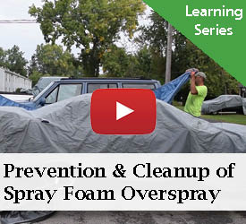 Prevention and Cleanup of Spray Foam Overspray