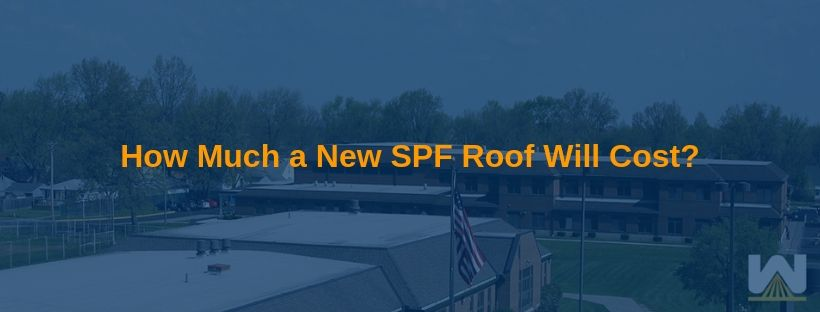 How much will a spray polyurethane foam roof cost for a school