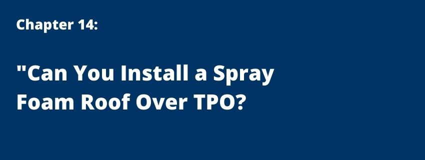 Can You Install a Spray Foam Roof Over TPO?