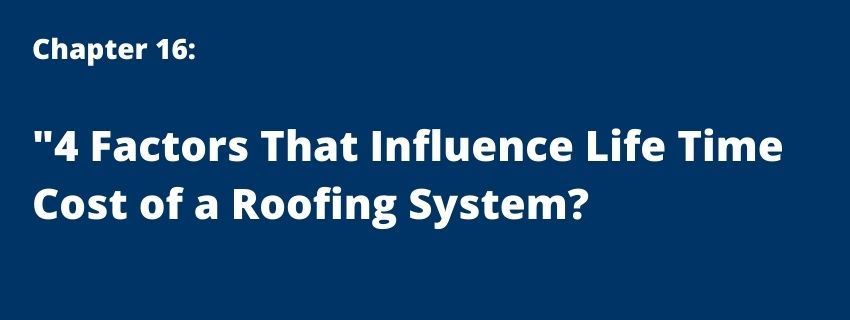 4 Factors That Influence Life Time Cost of a Roofing System