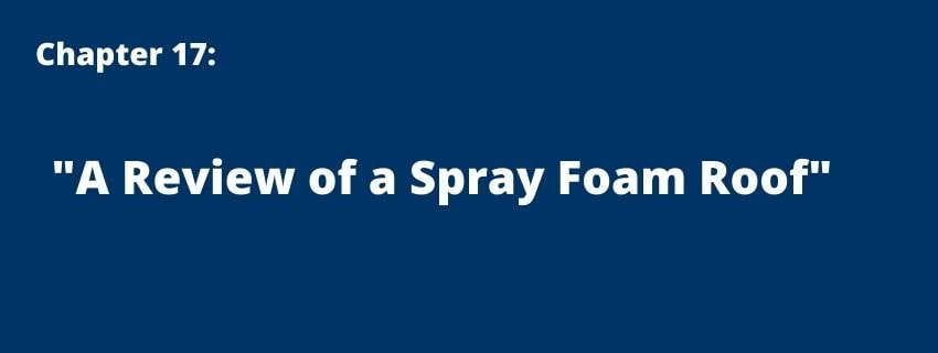 Chapter 17 - A Review of a Spray Foam Roof